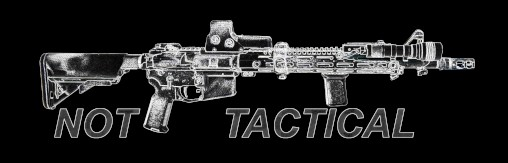 Not Tactical